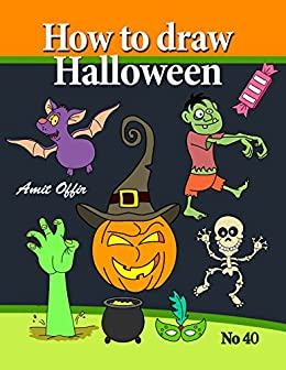 How To Draw Halloween Characters How To Draw Cartoon Characters Book 40 Kindle Edition By Offir Amit Offir Amit Children Kindle Ebooks Amazon Com