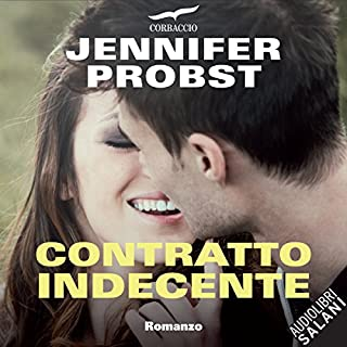 Contratto indecente                   Di:                                                                                                                                 Jennifer Probst                               Letto da:                                                                                                                                 Tania De Domenico                      Durata:  6 ore e 16 min     169 recensioni     Totali 4,3