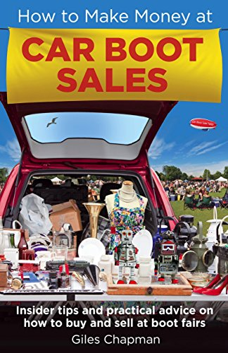 How To Make Money at Car Boot Sales: Insider tips and practical advice on how to buy and sell at 'boot fairs' (Dark-Hunter World) (English Edition)
