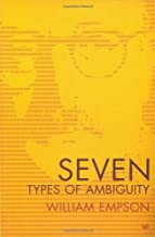 Seven Types Of Ambiguity by Sir William Empson (2004-05-06)