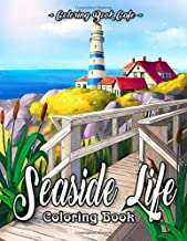 Seaside Life Coloring Book: An Adult Coloring Book Featuring Fun and Relaxing Scenes By the Sea and Nostalgic Oceanview Landscapes for Stress Relief and Relaxation