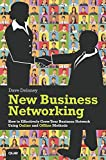 New Business Networking: How to Effectively Grow Your Business Network Using Online and Offline Methods (Que BizTech)