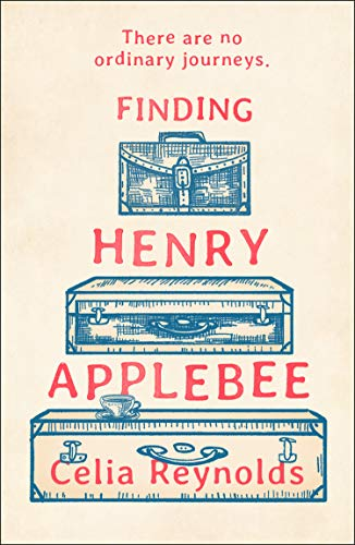 Finding Henry Applebee: The warmest, most charming and feel good novel of 2020! by [Celia Reynolds]
