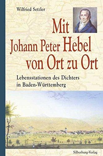 Mit Johann Peter Hebel von Ort zu Ort: Lebensstationen des Dichters in Baden-Württemberg