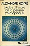 Etudes d'histoire de la pensee philosophique - 01/01/1981