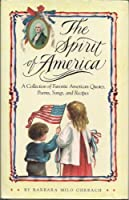 Spirit Of America, The:: A Collection of Favorite American Quotes Poems, Songs, and Recipes