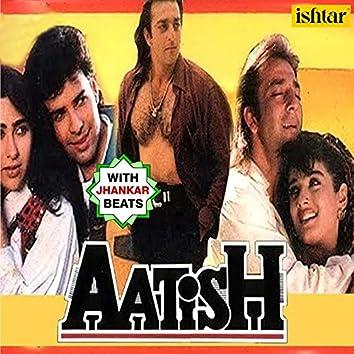 Aatish (With Jhankar Beats) (Original Motion Picture Soundtrack)