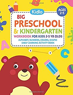 Big Preschool & Kindergarten Workbook for Kids 2 to 5 year olds - Alphabet, Numbers, Colors, Shapes | Early Learning Activ...