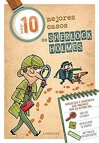 Los diez mejores casos de Sherlock Holmes par Larousse Editorial