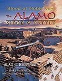 Blood of Noble Men: The Alamo Siege & Battle