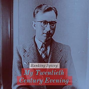 My Twentieth Century Evening