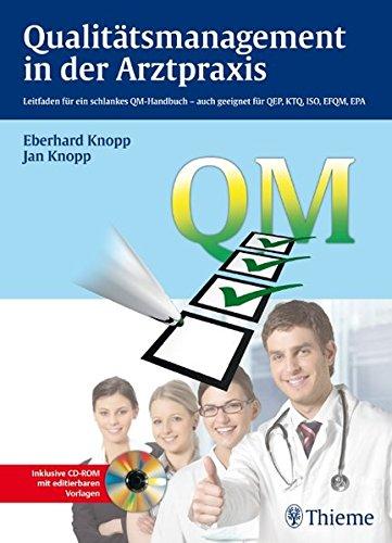 Qualitätsmanagement in der Arztpraxis: Leitfaden für ein schlankes QM-Handbuch - geeignet für QEP, KTO, ISI, EFQM, EPA