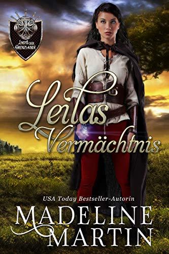 Leilas Vermächtnis (Die Ladys der Grenzlande 5)