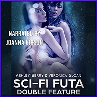 Sci-Fi Futa Double Feature                   By:                                                                                                                                 Ashley Berry,                                                                                        Veronica Sloan                               Narrated by:                                                                                                                                 Joanna Gibson                      Length: 3 hrs and 35 mins     10 ratings     Overall 4.2