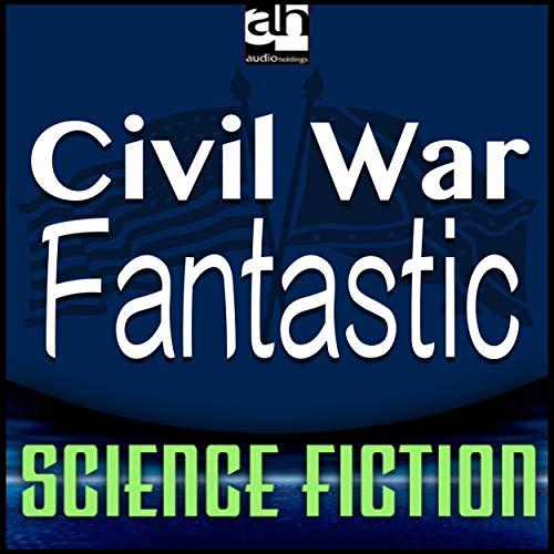 Page de couverture de Civil War Fantastic