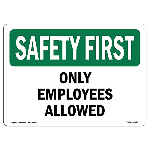 OSHA Safety First Sign - Only Employees Allowed | Vinyl Label Decal | Protect Your Business, Construction Site, Warehouse & Shop Area | Made in The USA