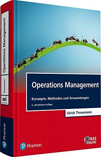 Operations Management: Konzepte, Methoden und Anwendungen (Pearson Studium - Economic BWL)
