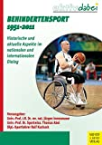 Behindertensport 1951-2011: Historische und aktuelle Aspekte im nationalen und internationalen Dialog (Aktiv dabei 21)