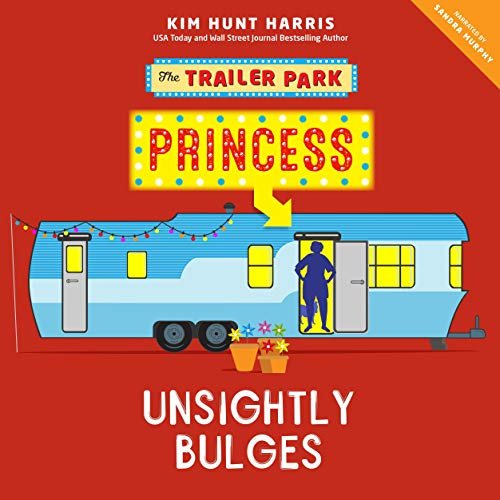 Unsightly Bulges Audiobook By Kim Hunt Harris cover art