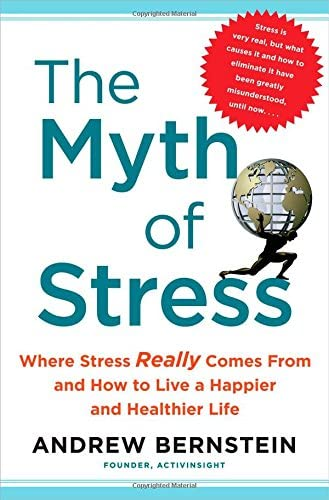 The Myth of Stress Where Stress Really Comes From and How to Live a Happier and Healthier Life product image