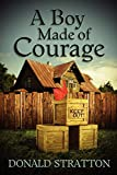 A Boy Made Of Courage