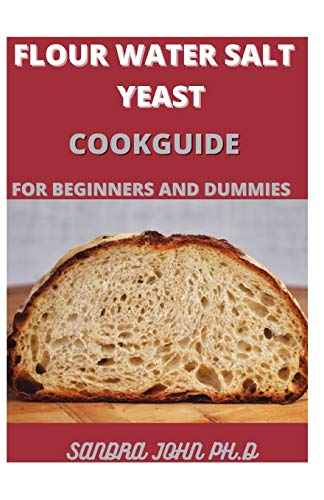 FLOUR WATER SALT YEAST COOKGUIDE: The Fundamentals of Artisan Bread and Pizza