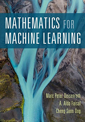 Compare Textbook Prices for Mathematics for Machine Learning 1 Edition ISBN 9781108455145 by Deisenroth, Marc Peter,Faisal, A. Aldo,Ong, Cheng Soon