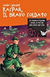 Kaspar, Il bravo soldato (GRU. Giunti ragazzi universale) (Italian Edition)