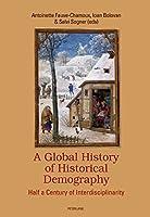 A Global History of Historical Demography: Half a Century of Interdisciplinarity