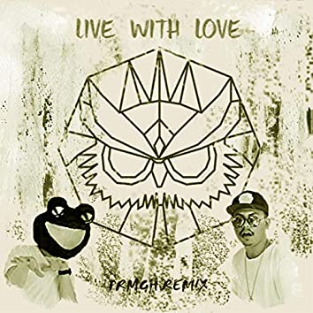 Live With Love (PRMGH Remix)