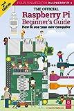 The NEW Official Raspberry Pi Beginner's Guide: updated for Raspberry Pi 4