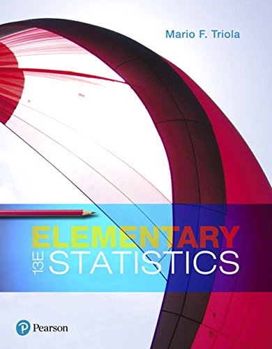 Compare Textbook Prices for Elementary Statistics 13 Edition ISBN 9780134462455 by Triola, Mario F.