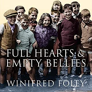 Full Hearts And Empty Bellies                   By:                                                                                                                                 Winifred Foley                               Narrated by:                                                                                                                                 Annie Aldington                      Length: 7 hrs and 43 mins     Not rated yet     Overall 0.0