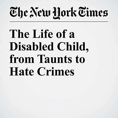 The Life of a Disabled Child, from Taunts to Hate Crimes copertina