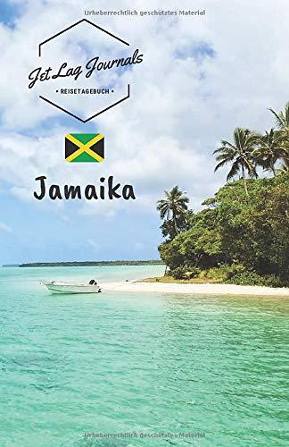 JetLagJournals • Reisetagebuch Jamaika: Reisetagebuch zum Selberschreiben, Selbstgestalten und Ausfüllen für den Jamaika Urlaub