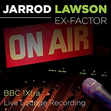 Ex-Factor (BBC 1Xtra Live Lounge Recording)