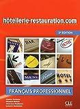 Hôtellerie-Restauration.Com. Niveau Intermédiaire - 2ª Edición (+ CD): Avec le livret : Guide oenologie et gastronomie