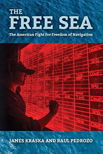 The Free Sea: The American Fight for Freedom of Navigation (English Edition)