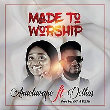 Made to Worship (feat. Dothas)