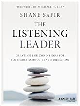 The Listening Leader: Creating the Conditions for Equitable School Transformation