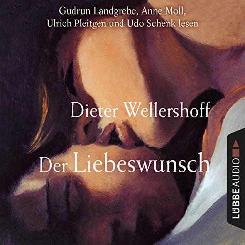 Der Liebeswunsch                   Autor:                                                                                                                                 Dieter Wellershoff                               Sprecher:                                                                                                                                 Gudrun Landgrebe,                                                                                        Anne Moll,                                                                                        Ulrich Pleitgen,                   und andere                 Spieldauer: 7 Std. und 38 Min.     6 Bewertungen     Gesamt 3,8