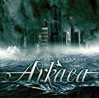 Years in Darkness by Arkaea (2009-07-22)