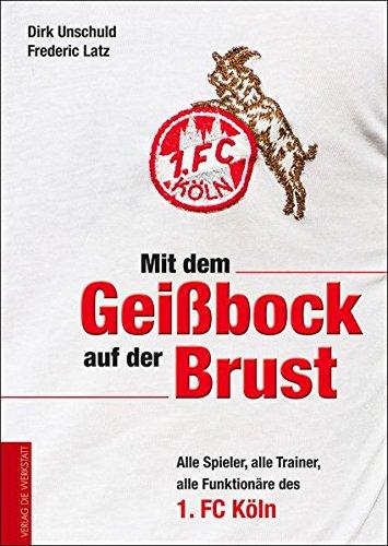 Mit dem Geißbock auf der Brust: Alle Spieler, alle Trainer, alle Funktionäre des 1. FC Köln