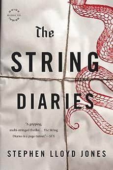 The String Diaries by [Stephen Lloyd Jones]