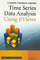 Time Series Data Analysis Using Eviews (Pb 2015) [Paperback] [Jan 01, 2015] Agung