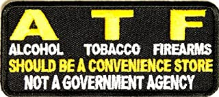 ATF Should Be a Convenience Store Patch 4x1.75 Inch Embroidered