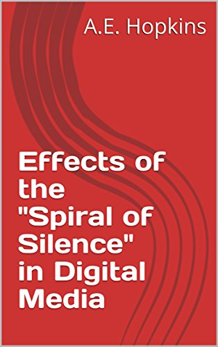 """Effects of the """"Spiral of Silence"""" in Digital Media (English Edition)"""