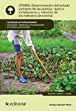 Determinación del estado sanitario de las plantas, suelo e instalaciones y elección de los métodos de control. AGAO0208 - Instalación y mantenimiento de jardines y zonas verdes