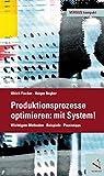 Produktionsprozesse optimieren: mit System! (VERSUS kompakt) - Ulrich Fischer