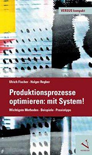 Produktionsprozesse optimieren: mit System! (VERSUS kompakt)